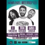 -monologos-interruptus-dani-rovira-jj-vaquero-inaki-urrutia